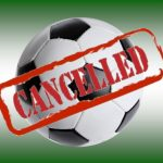 ALL SOCCER GAMES CANCELLED