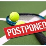 TENNIS MATCH POSTPONED