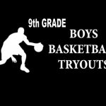 Upcoming 9th Grade Boy Basketball Tryouts