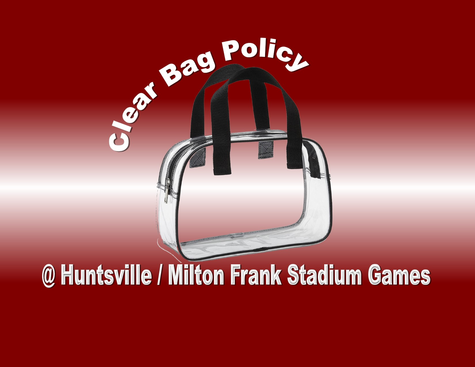 CLEAR BAG POLICY FOR FRIDAY, OCTOBER 19th and 25th GAMES
