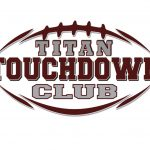 ~ JOIN THE TITAN TOUCHDOWN CLUB ~