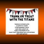 TITAN BASEBALL ~ TRUNK OR TREAT ~ DON'T MISS THIS TREAT!