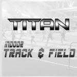 Titan Indoor Track Tryout Information