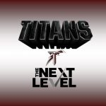 TITANS AT THE NEXT LEVEL ~ WEEK 5