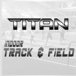 17 Titan Indoor Track members will compete at AHSAA State competition this weekend.