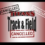 TITAN J.V. Track Meet Cancelled for Tuesday, 3-9-21