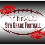 Upcoming 9th Grade Football Workouts Cancelled