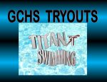 GCHS Titan Swim Tryouts will be upcoming!