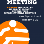 Track and Field Meeting – Tuesday 1-22 – New Gym