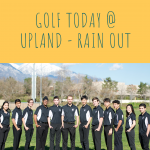 Golf Today vs Upland – Rain Out Declared