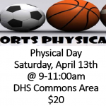 Sports Physicals April 13th 9-11am DHS Commons only $20