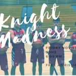 THE BOYS BASKETBALL SEASON KICKS OFF WITH KNIGHT MADNESS NIGHT ON FRIDAY!