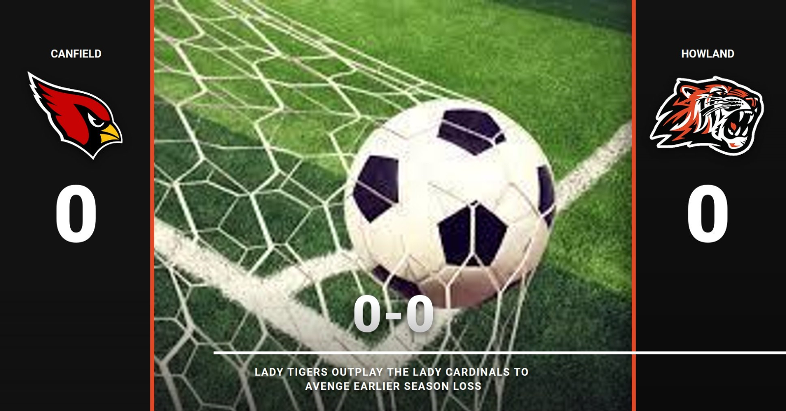 LADY TIGERS OUTPLAY THE LADY CARDINALS IN 0-0 DRAW