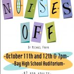 """Bay High School Presents """"Noises Off"""" – Friday, October 11 and Saturday, October 12"""