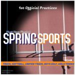 SPRING SPORTS OFFICIAL PRACTICES