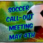 BOYS SOCCER CALL-OUT -FRIDAY, MAY 4th