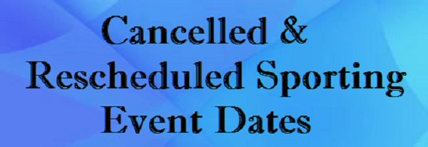 HS and MS Sporting Events Cancellations and Reschedule Dates