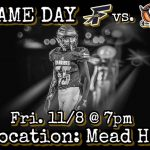COME SHOW YOUR SUPPORT! Varsity Game Reminders for 11/8: FHS @ Mead HS