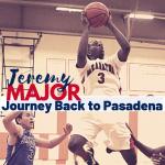 Jeremy Major Journey Back to Pasadena