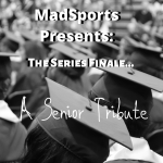 MadSports FINALE- Spring Season Senior Tribute