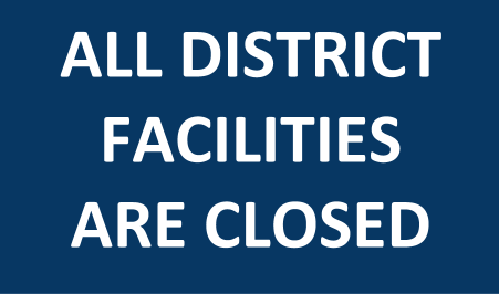All District Facilities Are Closed
