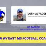 JOSHUA PADGETT SELECTED AS NEW WY'EAST MS FOOTBALL HEAD COACH!