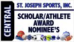 CENTRAL STUDENT-ATHLETES VIE FOR ST. JOSEPH SPORTS INC SCHOLAR/ATHLETE AWARD