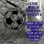 LHS Girls Soccer tryouts are next week July 27-28th! Make sure you are registered !