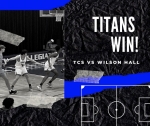 The Titans Beat Wilson Hall