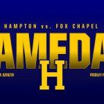 Varsity Football: Hampton vs. Fox Chapel – Homecoming
