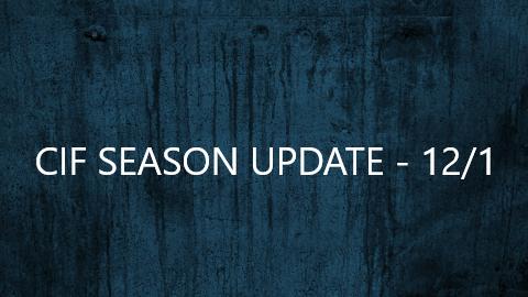 CIF SEASON UPDATE – 12/1