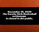 Varsity Girls Basketball Scrimmage Closed to Public