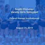 Varsity Girls Volleyball -- Grand Haven Invitational - Aug 24, 2019