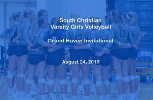 Varsity Girls Volleyball — Grand Haven Invitational – Aug 24, 2019