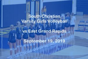 Varsity Girls Volleyball vs East Grand Rapids, Sept 19, 2019