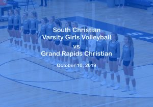 Varsity Girls Volleyball vs GR Christian, Oct 10, 2019