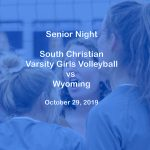 Varsity Girls Volleyball vs Wyoming - Oct. 29, 2019