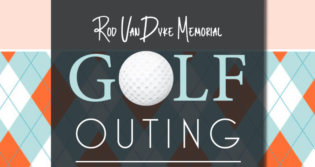 Rod VanDyke Memorial Golf Outing – Postponed