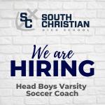 South Christian Is Now Hiring A Boys Varsity Soccer Coach