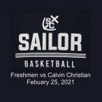 Freshman Girls Basketball vs Calvin Christian - February 25, 2021