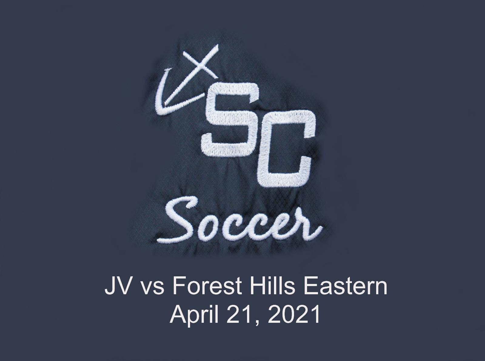 JV Girls Soccer vs Forest Hills Eastern – April 21, 2021
