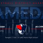 Boys Basketball District Quarterfinals vs Cypress Creek Tonight at 7:30pm