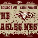 The Eagles Nest #8 – Sami Powell