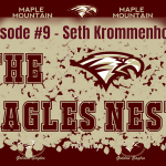 The Eagles Nest #9 – Seth Krommenhoek