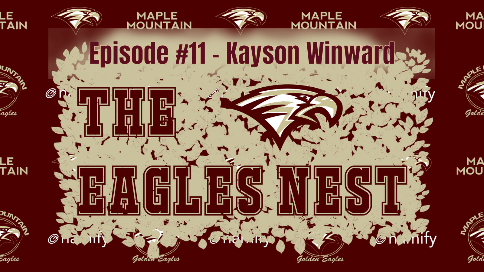The Eagles Nest #11 – Kayson Winward