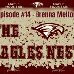 The Eagles Nest #14 – Brenna Melton