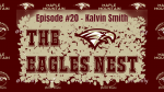 The Eagles Nest #20 – Kalvin Smith