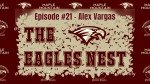 The Eagles Nets #21 – Alex Vargas