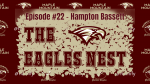 The Eagles Nest #22 – Hampton Bassett
