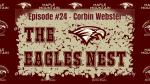 The Eagles Nest #24 – Corbin Webster